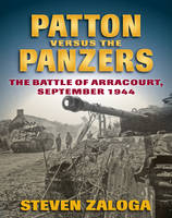 Patton versus the Panzers: The Battle...