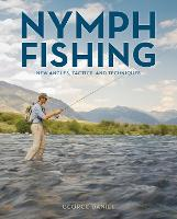Nymph Fishing: New Angles, Tactics,...