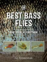 The Best Bass Flies: How to Tie and...