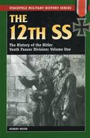 The 12th SS: The History of the ...