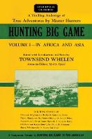 Hunting Big Game: In Africa and Asia