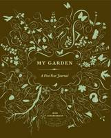 My Garden: A Five Year Journal