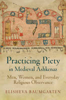 Practicing Piety in Medieval ...