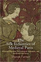 The Silk Industries of Medieval ...