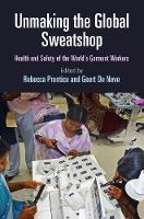 Unmaking the Global Sweatshop: Health...