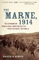 The Marne, 1914: The Opening of World...