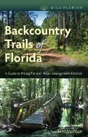 Backcountry Trails of Florida: A ...
