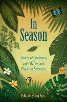 In Season: Stories of Discovery, ...