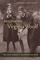 Becoming Virginia Woolf: Her Early...