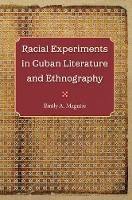 Racial Experiments in Cuban ...