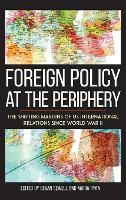 Foreign Policy at the Periphery: The...