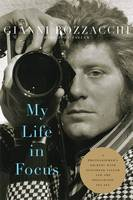My Life in Focus: A Photographer's...