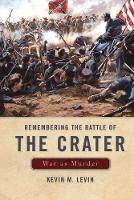 Remembering the Battle of the Crater:...