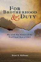 For Brotherhood and Duty: The Civil...