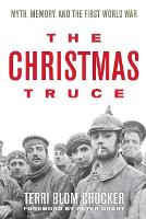 The Christmas Truce: Myth, Memory, ...