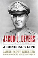Jacob L. Devers: A General's Life
