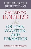 Call to Holiness: On Love, Vocation,...