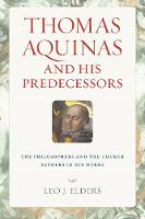 Thomas Aquinas and His Predecessors:...