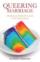 Queering Marriage: Challenging Family...