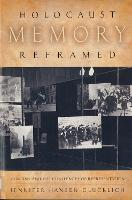 Holocaust Memory Reframed: Museums ...