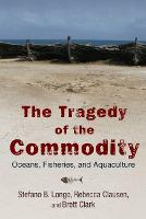 The Tragedy of the Commodity: Oceans,...