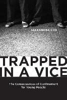Trapped in a Vice: The Consequences ...