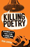 Killing Poetry: Blackness and the...