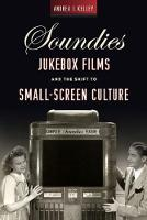 Soundies Jukebox Films and the Shift...