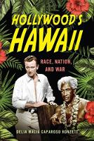Hollywood's Hawaii: Race, Nation, and...