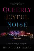 A Queerly Joyful Noise: Choral...