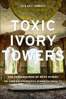 Toxic Ivory Towers: The Consequences...