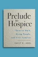 Prelude to Hospice: Listening to ...
