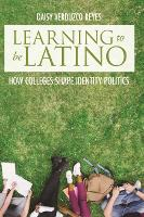Learning to Be Latino: How Colleges...