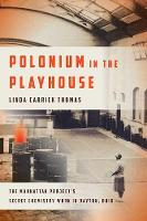 Polonium in the Playhouse: The...