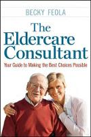 The Eldercare Consultant: Your Guide...