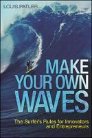 Make Your Own Waves: the Surfer's...
