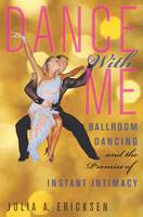 Dance With Me: Ballroom Dancing and...