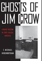 Ghosts of Jim Crow: Ending Racism in...
