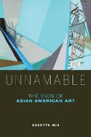 Unnamable: The Ends of Asian American...