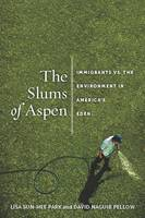 The Slums of Aspen: Immigrants vs. ...