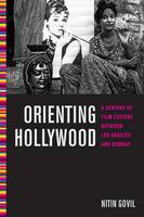 Orienting Hollywood: A Century of ...