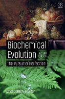 Biochemical Evolution: The Pursuit of...