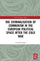 The Criminalisation of Communism in...