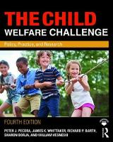 The Child Welfare Challenge: Policy,...