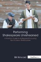 Performing Shakespeare Unrehearsed: A...
