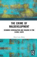 The Crime of Maldevelopment: Economic...
