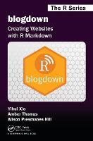 blogdown: Creating Websites with R...
