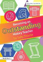 Becoming an Outstanding History Teacher
