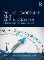 Police Leadership and Administration:...