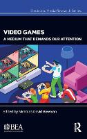 Video Games: A Medium That Demands ...